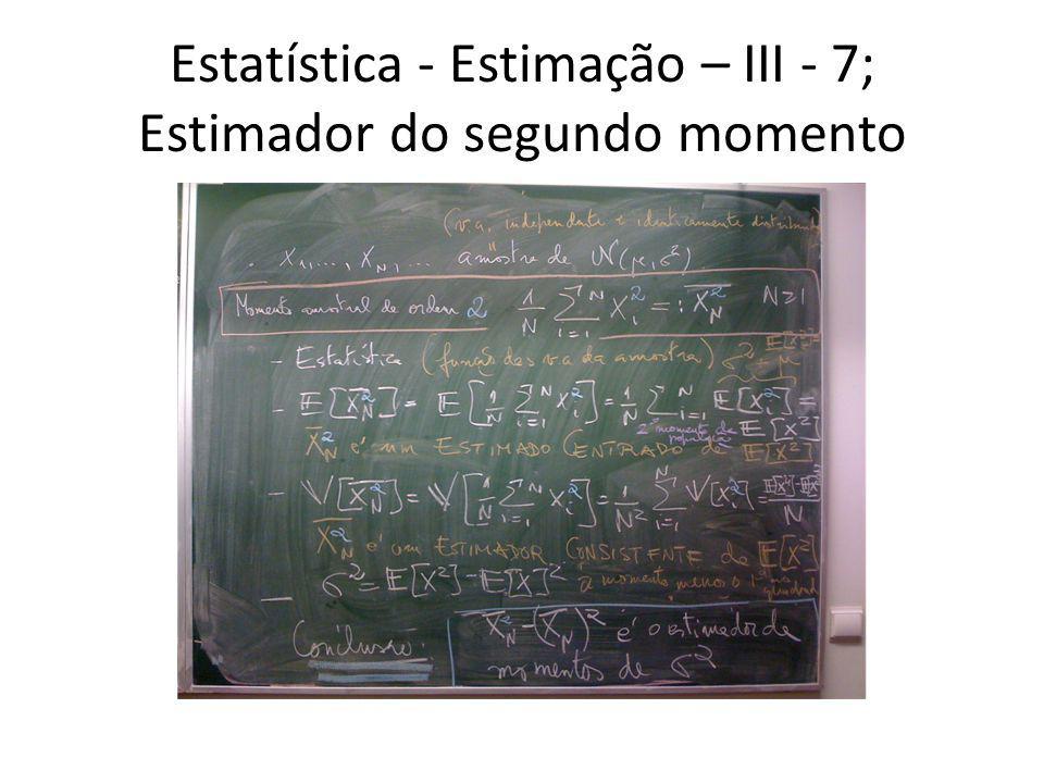 Estatística - Estimação – III - 8; Estimativa da variância