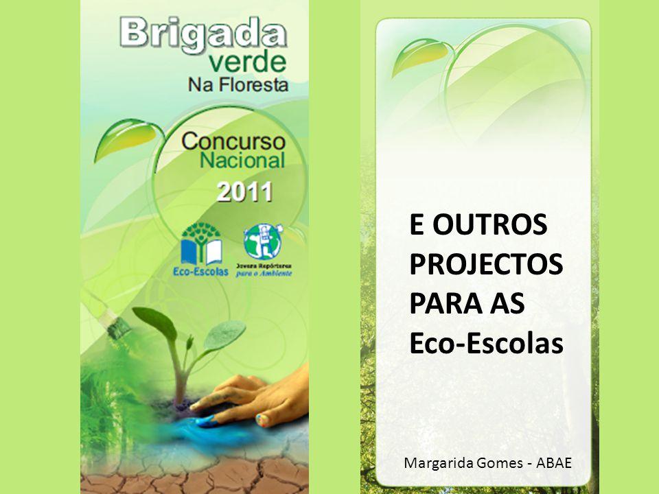 E OUTROS PROJECTOS PARA AS Eco-Escolas Margarida Gomes - ABAE