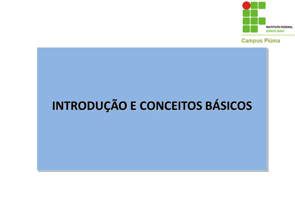 INTRODUÇÃO E CONCEITOS BÁSICOS