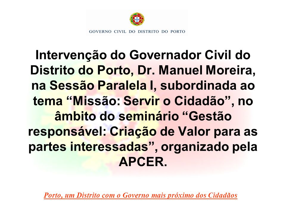 Intervenção do Governador Civil do Distrito do Porto, Dr.