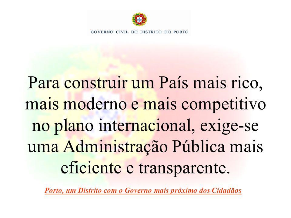 Para construir um País mais rico, mais moderno e mais competitivo no plano internacional, exige-se uma Administração Pública mais eficiente e transpar
