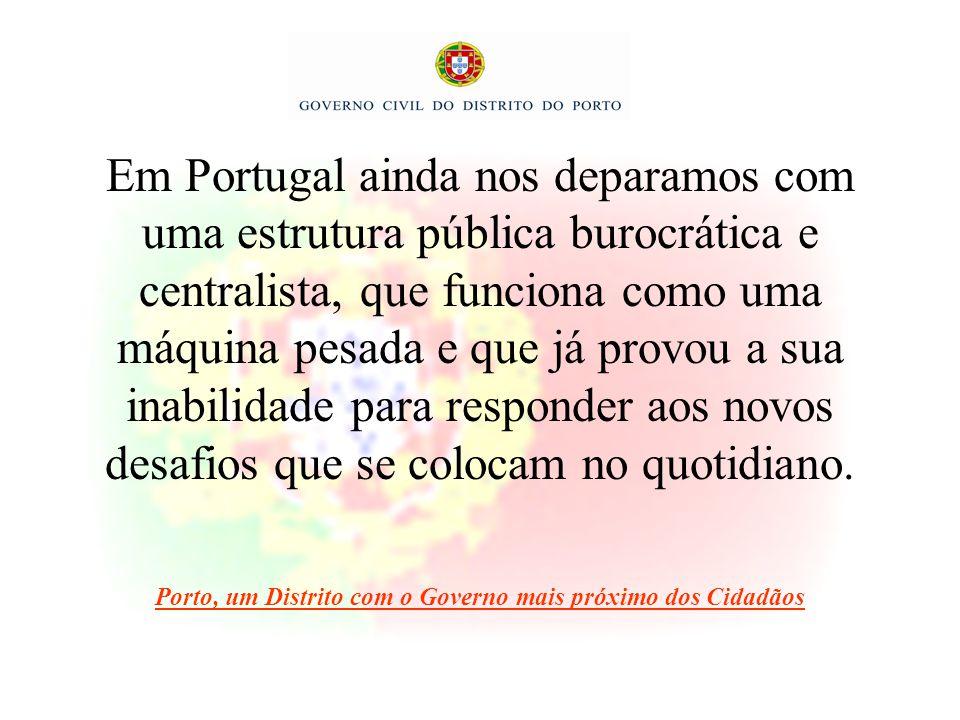 Por isso, o Governo Civil do Distrito do Porto recebeu o Certificado de Gestão de Qualidade no dia 27 de Dezembro de 2003, depois de ter passado um ano a: Porto, um Distrito com o Governo mais próximo dos Cidadãos.