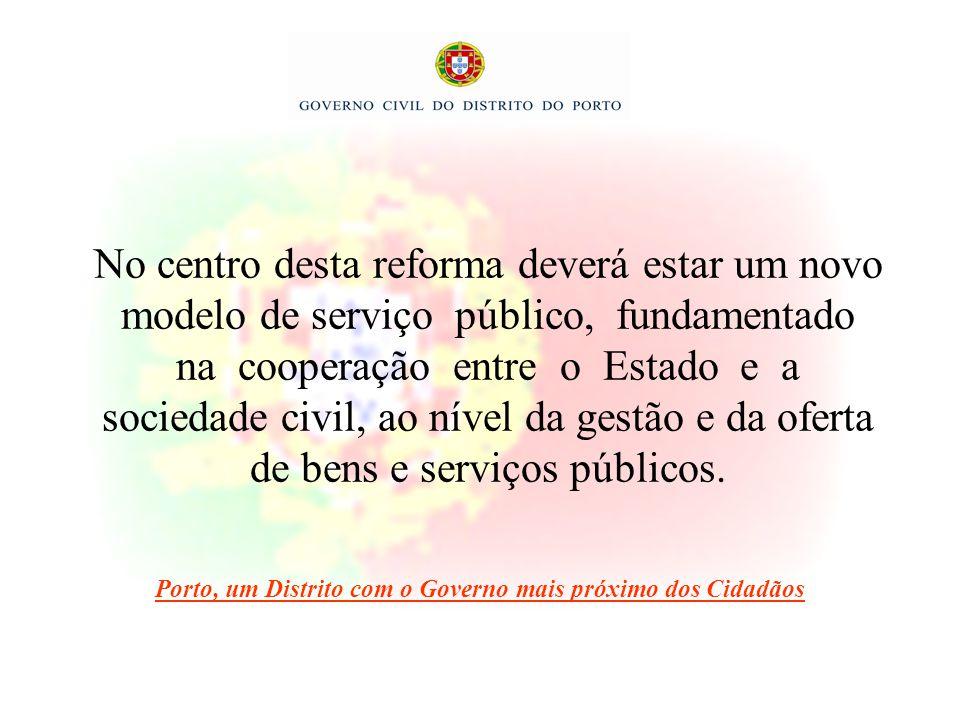 No centro desta reforma deverá estar um novo modelo de serviço público, fundamentado na cooperação entre o Estado e a sociedade civil, ao nível da ges