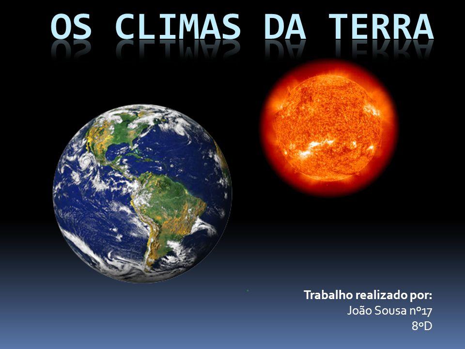 Trabalho realizado por: João Sousa nº17 8ºD