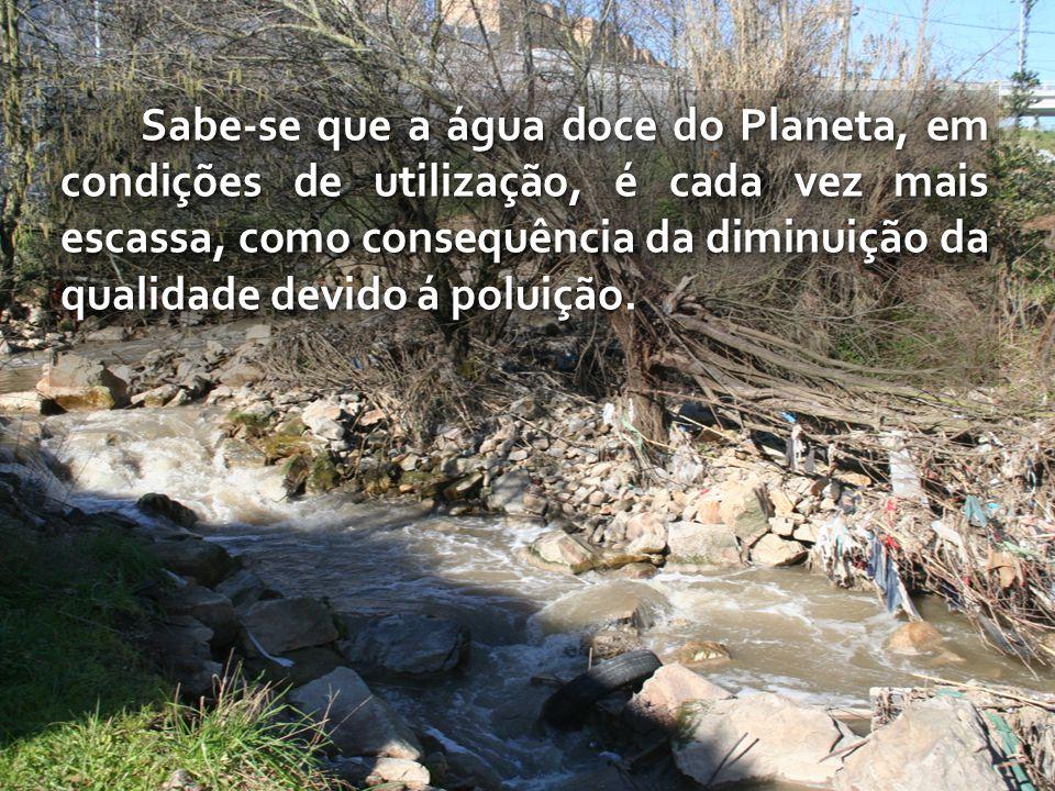 Sabe-se que a água doce do Planeta, em condições de utilização, é cada vez mais escassa, como consequência da diminuição da qualidade devido á poluição.