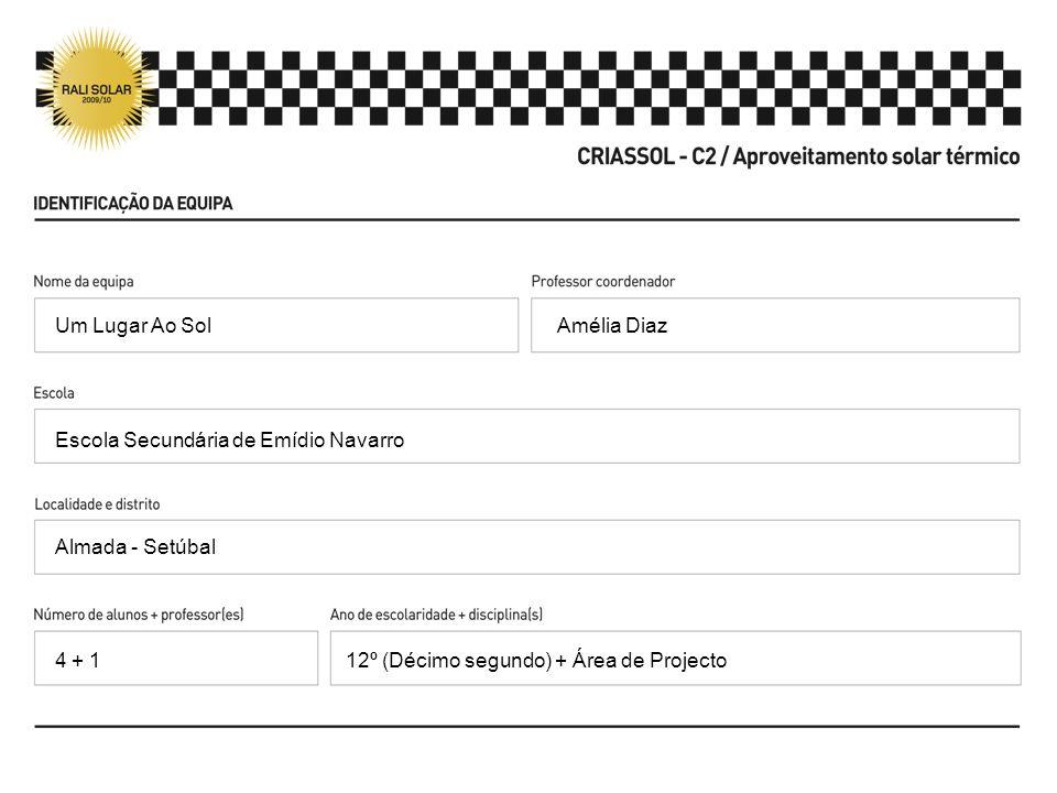 Amélia Diaz Escola Secundária de Emídio Navarro Almada - Setúbal 12º (Décimo segundo) + Área de Projecto Um Lugar Ao Sol 4 + 1