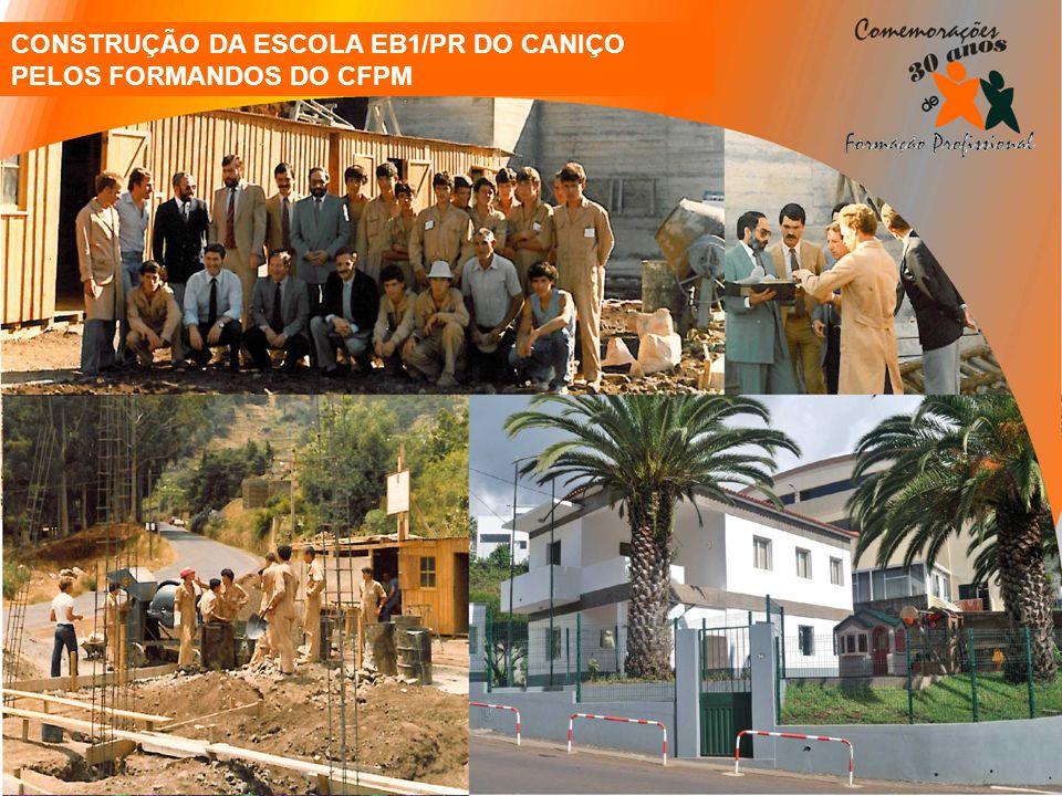 CONSTRUÇÃO DA ESCOLA EB1/PR DO CANIÇO PELOS FORMANDOS DO CFPM