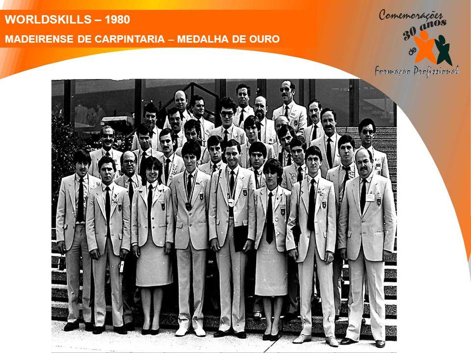 WORLDSKILLS – 1980 MADEIRENSE DE CARPINTARIA – MEDALHA DE OURO