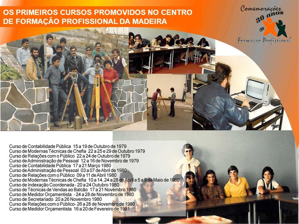 OS PRIMEIROS CURSOS PROMOVIDOS NO CENTRO DE FORMAÇÃO PROFISSIONAL DA MADEIRA