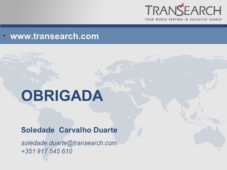 OBRIGADA Soledade Carvalho Duarte soledade.duarte@transearch.com +351 917 545 610 www.transearch.com