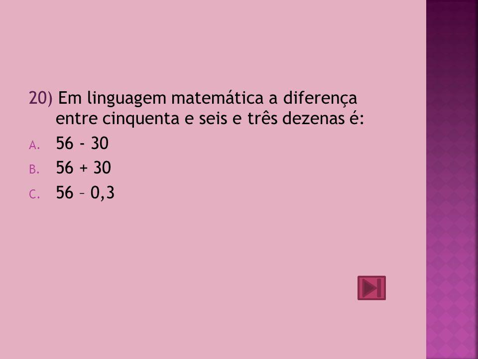 19) Qual é o maior número par de quatro algarismos? A. 9876 B. 9998 C. 9999