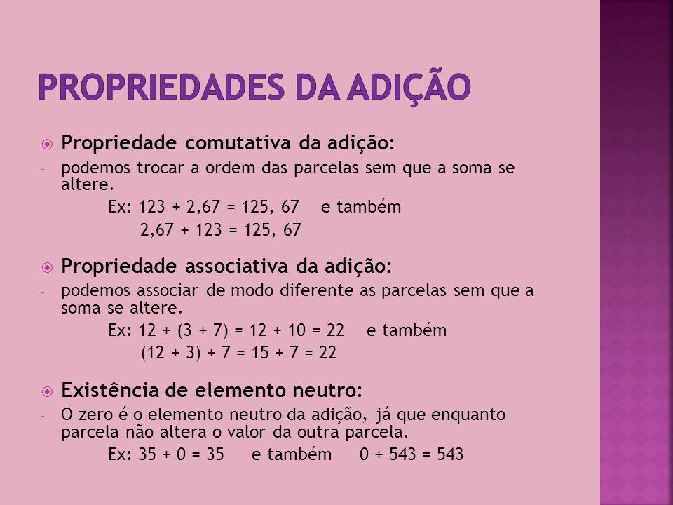 6) A propriedade da adição presente no exemplo seguinte é: A.