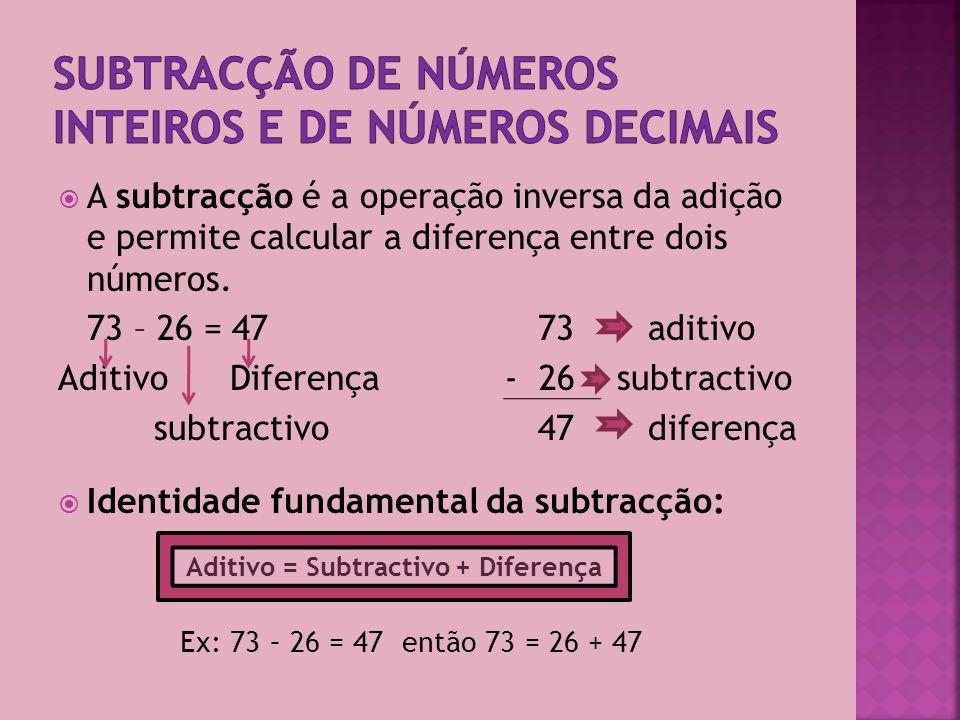 7) A identidade fundamental da subtracção considera que: A.