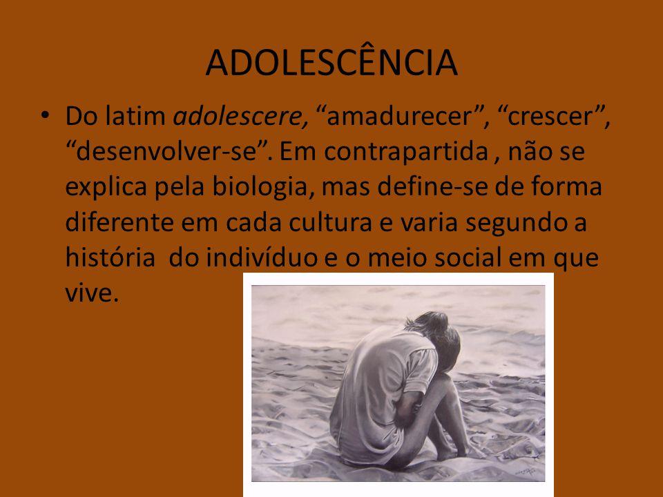 ADOLESCÊNCIA Do latim adolescere, amadurecer, crescer, desenvolver-se. Em contrapartida, não se explica pela biologia, mas define-se de forma diferent