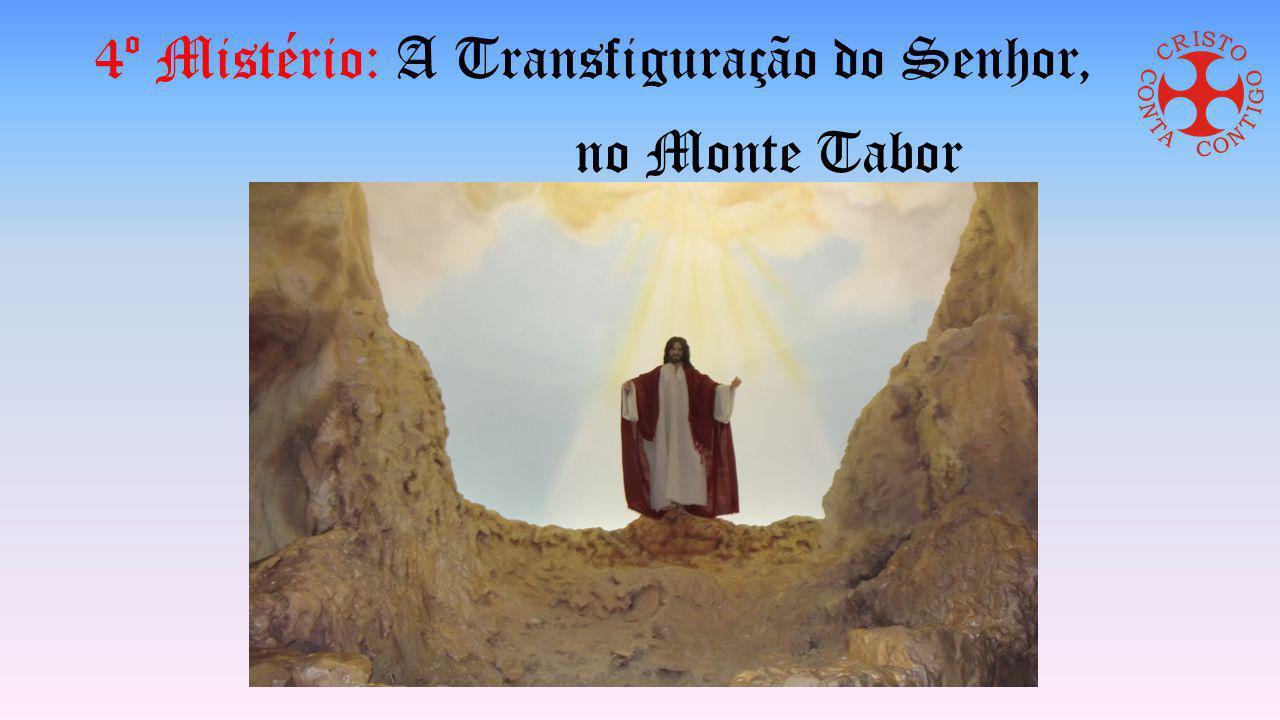 4º Mistério: A Transfiguração do Senhor, no Monte Tabor