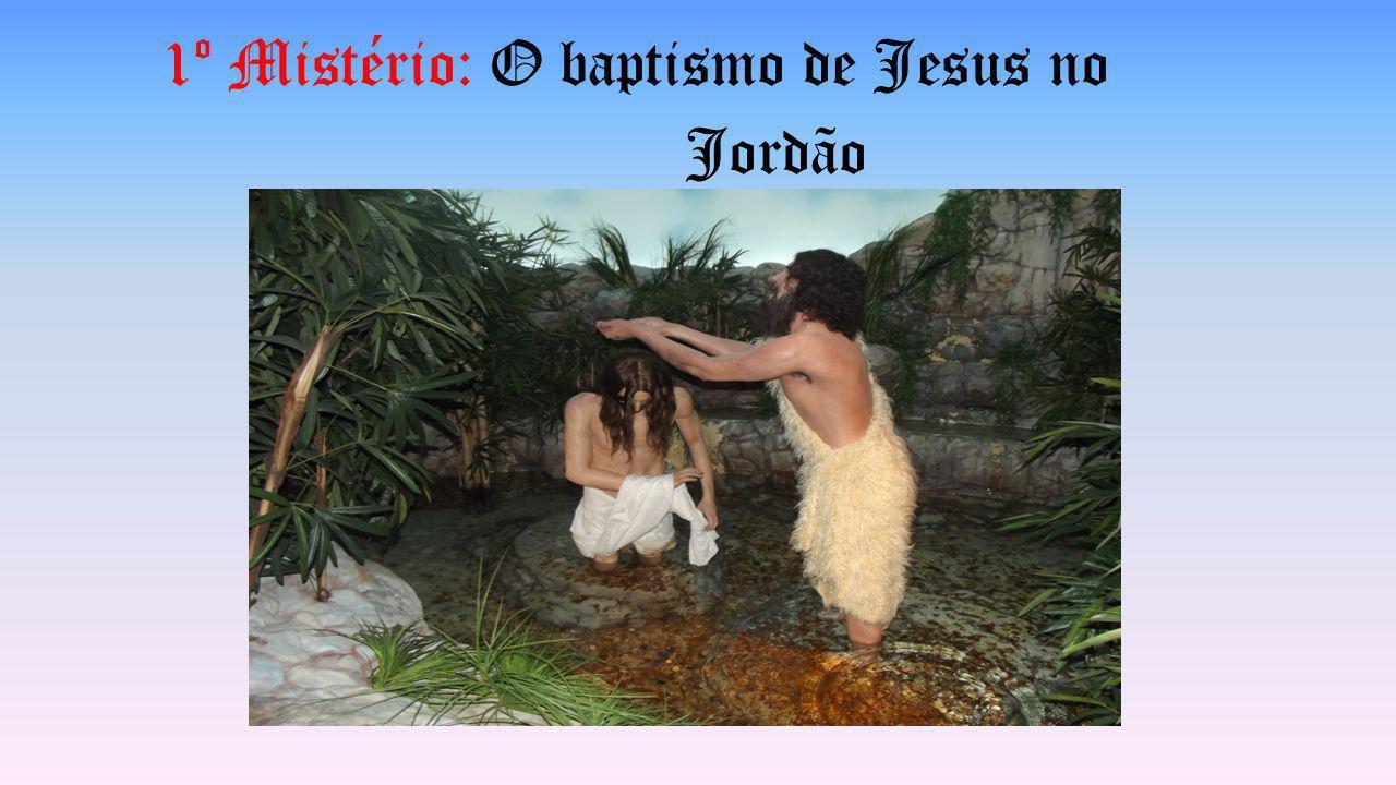 1º Mistério: O baptismo de Jesus no Jordão