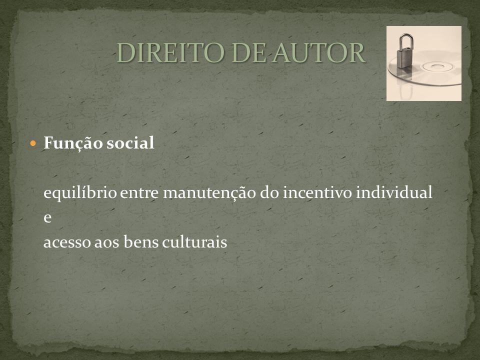 Função social equilíbrio entre manutenção do incentivo individual e acesso aos bens culturais