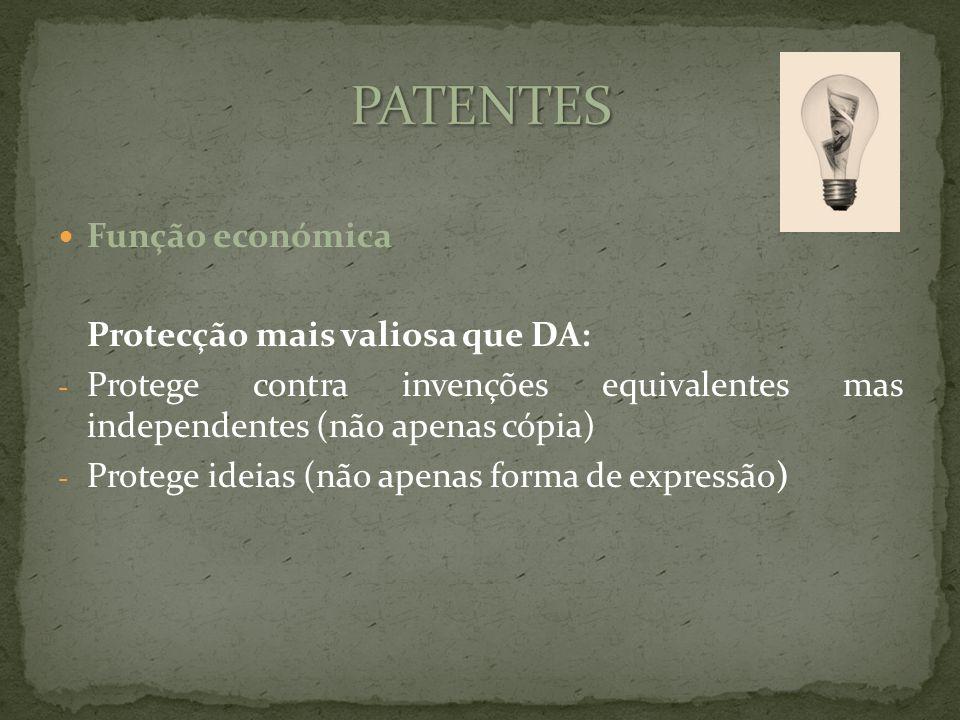 Função económica Protecção mais valiosa que DA: - Protege contra invenções equivalentes mas independentes (não apenas cópia) - Protege ideias (não apenas forma de expressão)