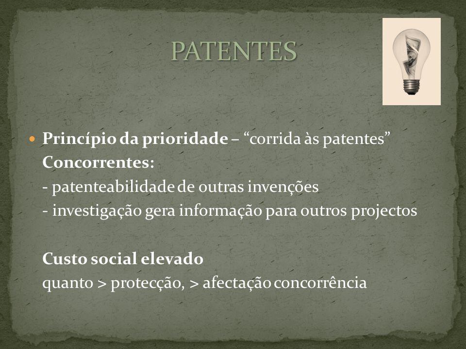 Princípio da prioridade – corrida às patentes Concorrentes: - patenteabilidade de outras invenções - investigação gera informação para outros projectos Custo social elevado quanto > protecção, > afectação concorrência