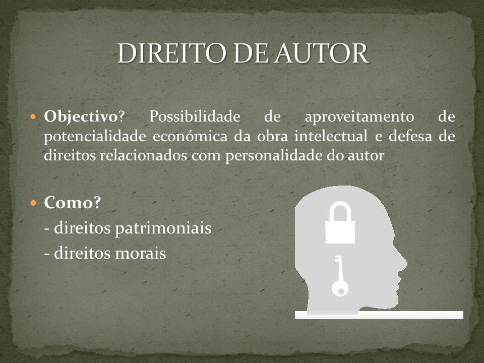 Início de protecção – exteriorização Objecto – forma de expressão Requisito de protecção: originalidade Direitos patrimoniais: disponíveis ( morais)