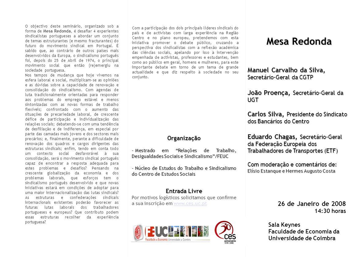 Organização - Mestrado em Relações de Trabalho, Desigualdades Sociais e Sindicalismo/FEUC - Núcleo de Estudos do Trabalho e Sindicalismo do Centro de