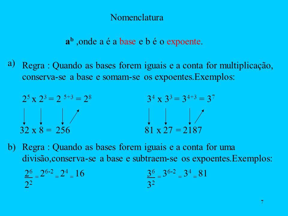 6 b) 1,427 x 10 9 = 1 427 000 000 1 4 2 7 0 0 0 0 0 0 Vamos contar as casas decimais para a esquerda.