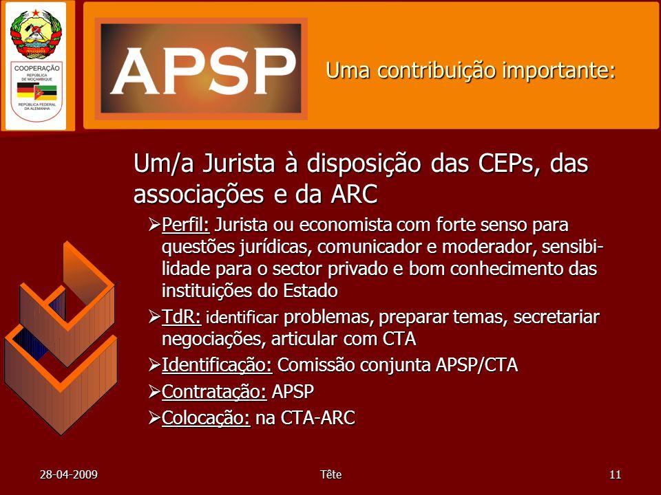 28-04-2009Tête11 Uma contribuição importante: Um/a Jurista à disposição das CEPs, das associações e da ARC Perfil: Jurista ou economista com forte sen