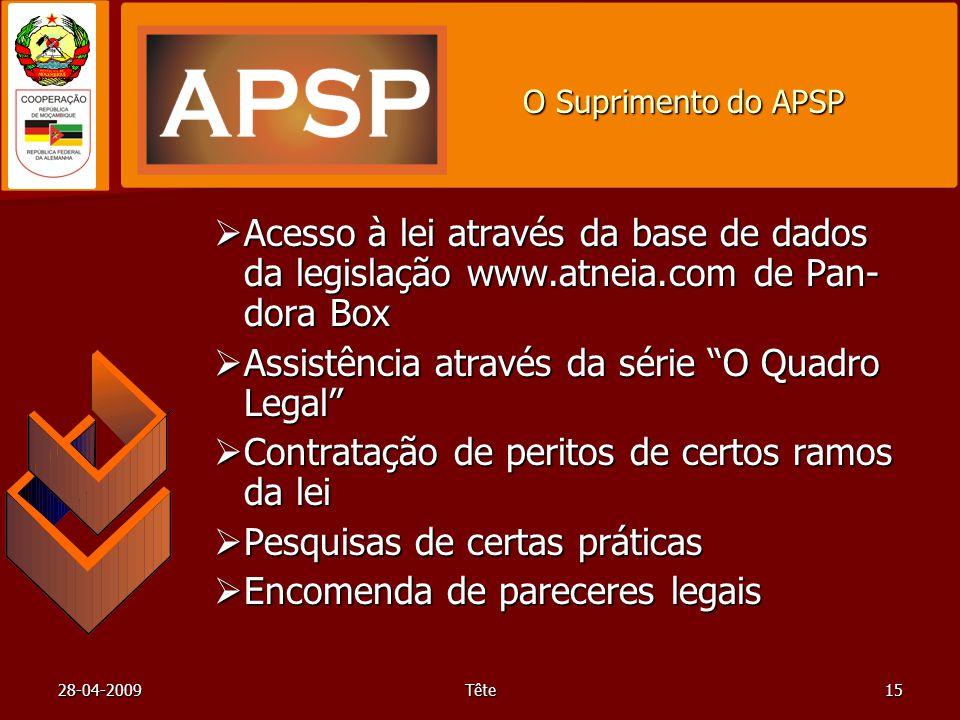 28-04-2009Tête15 O Suprimento do APSP Acesso à lei através da base de dados da legislação www.atneia.com de Pan- dora Box Acesso à lei através da base