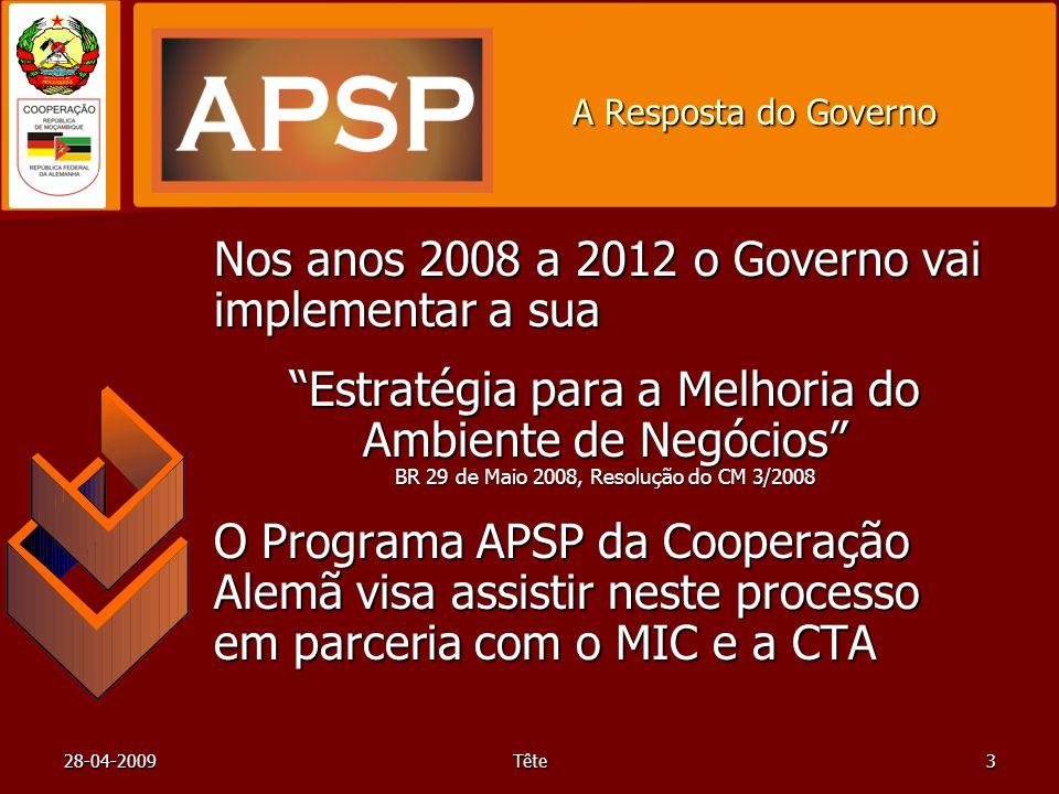 28-04-2009Tête3 A Resposta do Governo Nos anos 2008 a 2012 o Governo vai implementar a sua Estratégia para a Melhoria do Ambiente de Negócios BR 29 de