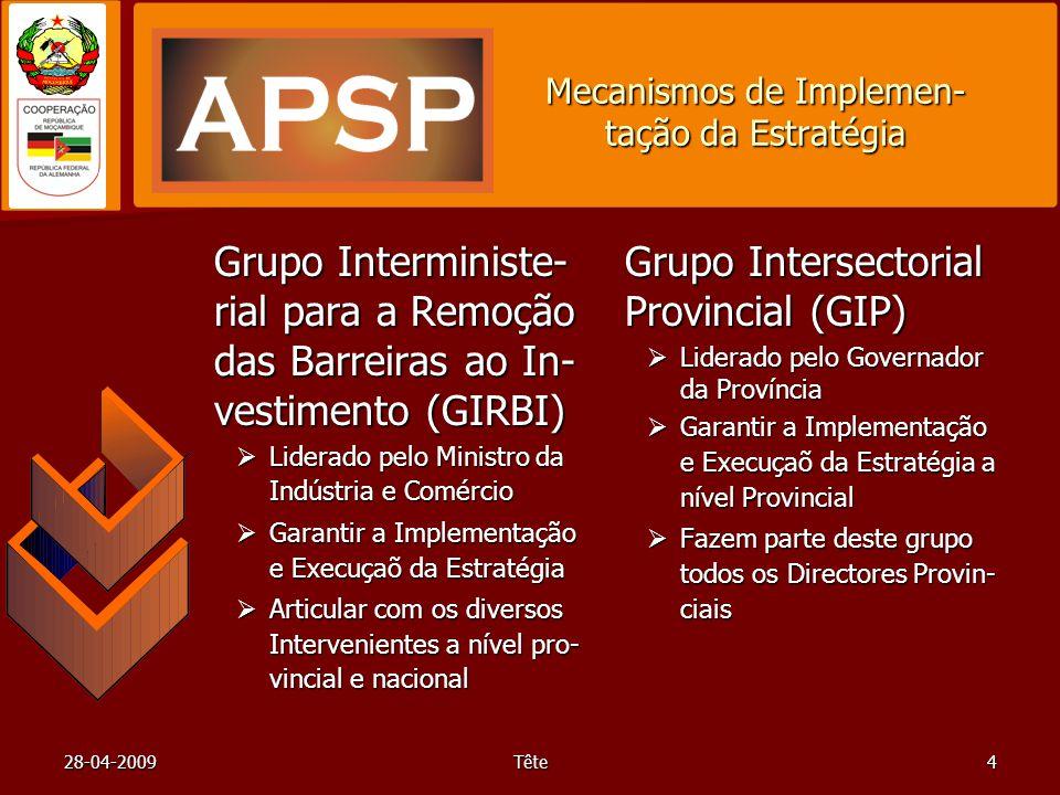 28-04-2009Tête5 Os dois componentes do Programa APSP O Programa APSP tem uma componente no Mini- stério da Indústria e Comércio em Maputo: Estratégias e Conceitos para o Melhoramento das Condições Gerais O Programa APSP tem uma outra componente na Direcção da Indústria e Comércio na Beira: Melhoramento das Condições Gerais a Nível Provincial