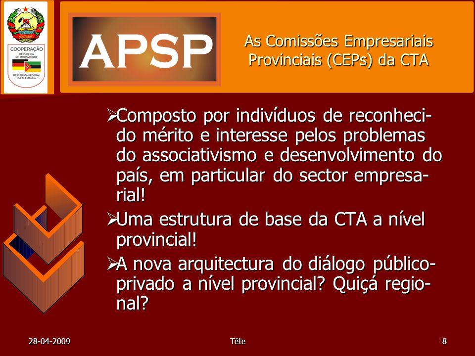 28-04-2009Tête9 A Cooperação CTA e GTZ- APSP Beira Com data de 8 de Abril de 2009 foi assinado o Memorando de Entendimento entre a CTA e APSP Beira cujo objecto é A criação de Mecanismos Consultivos a nível provincial e A criação de Mecanismos Consultivos a nível provincial e A continuação do Desenvolvimento Associativo A continuação do Desenvolvimento Associativo Com o entendimento que as actividades desenvolvidas visam produzir conceitos e metodologias que a CTA pode replicar noutras regiões.