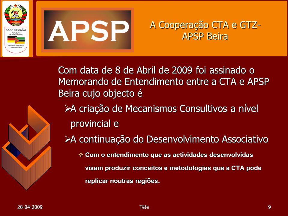 28-04-2009Tête9 A Cooperação CTA e GTZ- APSP Beira Com data de 8 de Abril de 2009 foi assinado o Memorando de Entendimento entre a CTA e APSP Beira cu