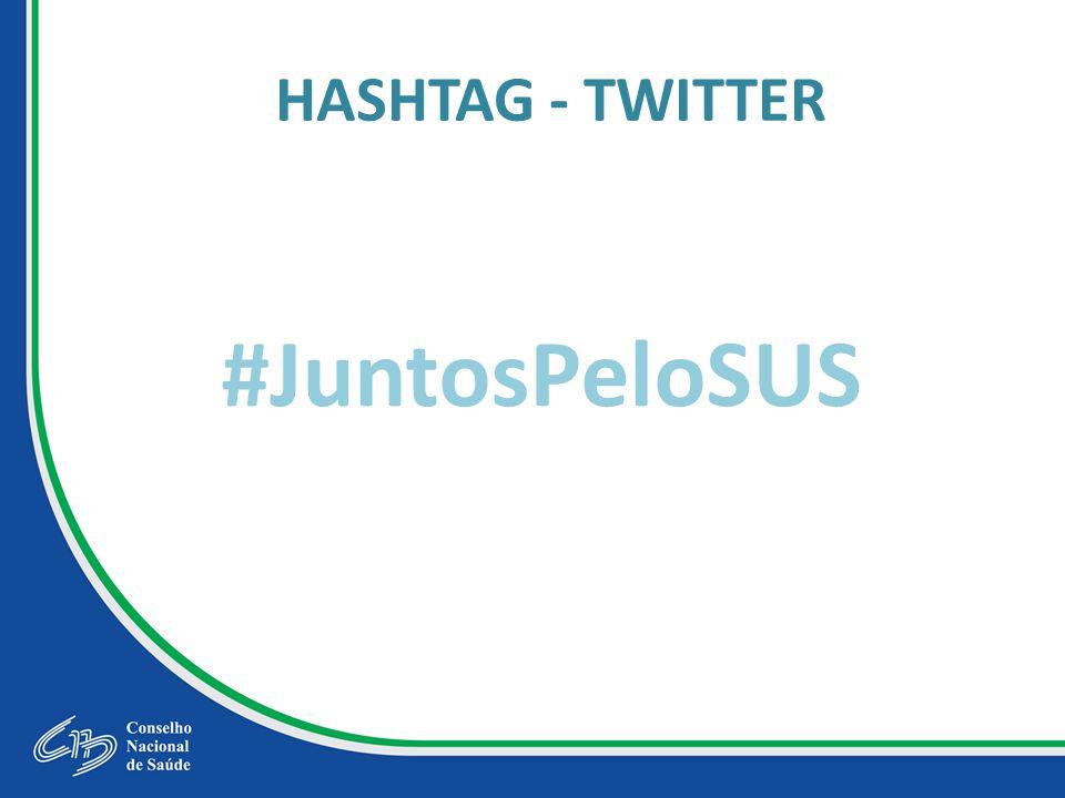 HASHTAG - TWITTER #JuntosPeloSUS