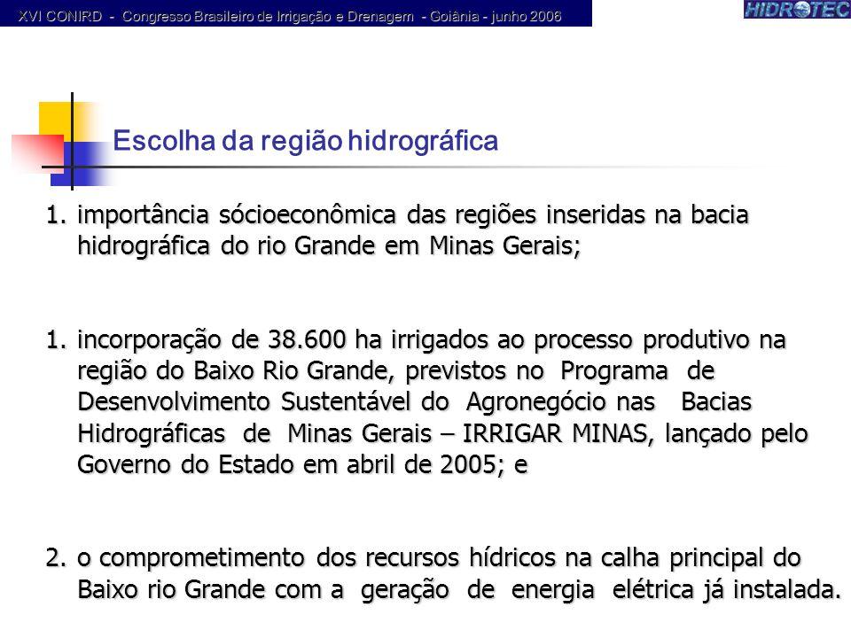 1.importância sócioeconômica das regiões inseridas na bacia hidrográfica do rio Grande em Minas Gerais; 1.incorporação de 38.600 ha irrigados ao proce