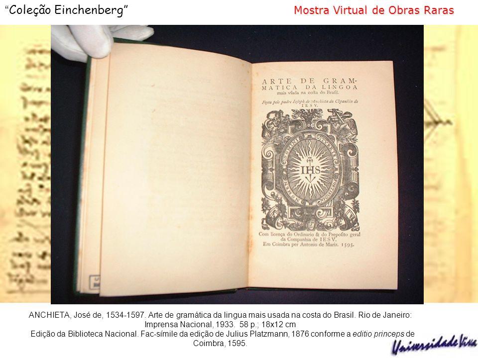 Mostra Virtual de Obras Raras Coleção Einchenberg Mostra Virtual de Obras Raras ANCHIETA, José de, 1534-1597.