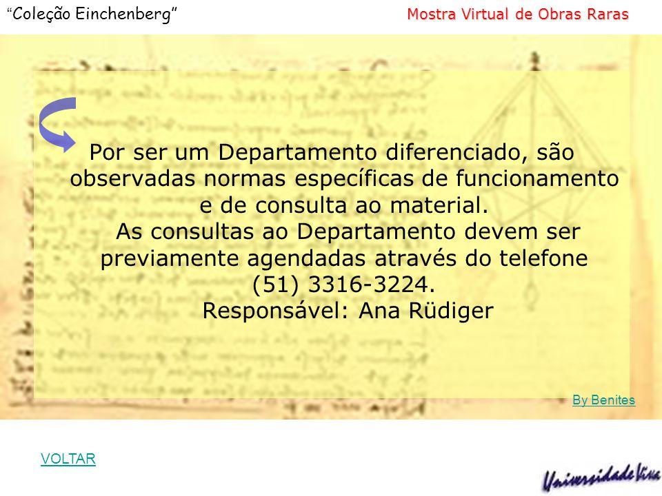 Mostra Virtual de Obras Raras Coleção Einchenberg Mostra Virtual de Obras Raras Por ser um Departamento diferenciado, são observadas normas específicas de funcionamento e de consulta ao material.