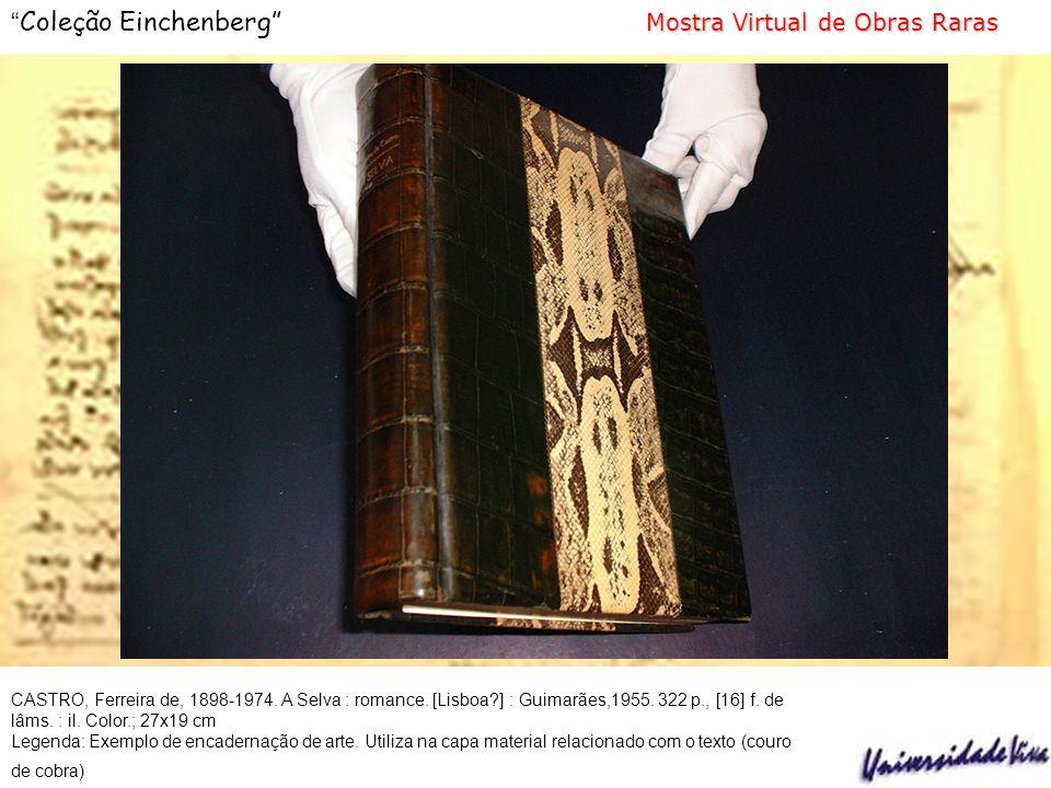 Mostra Virtual de Obras Raras Coleção Einchenberg Mostra Virtual de Obras Raras CASTRO, Ferreira de, 1898-1974.
