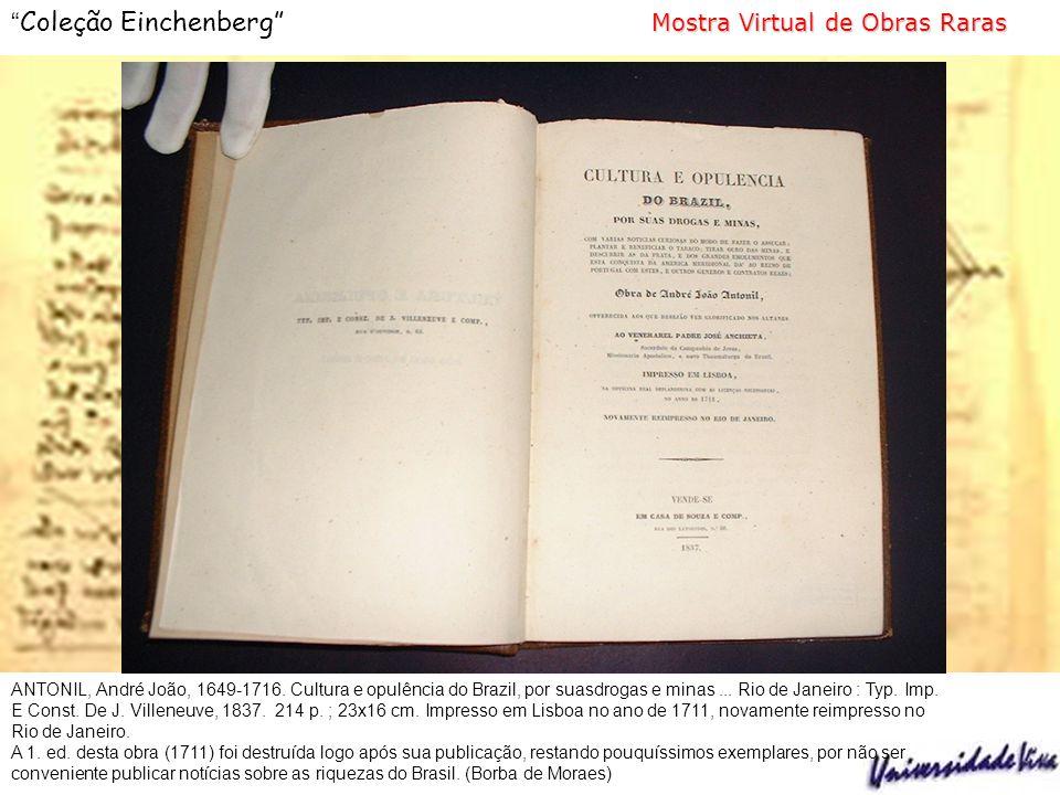 Mostra Virtual de Obras Raras Coleção Einchenberg Mostra Virtual de Obras Raras CAMÕES, Luiz Vaz de,1524-1580.