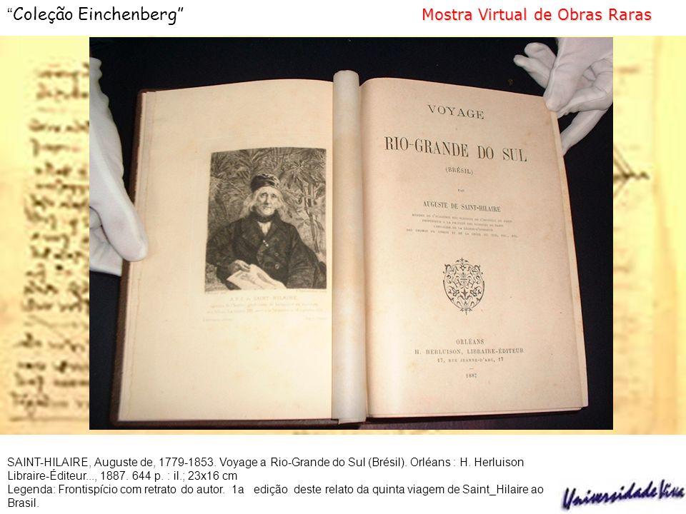 Mostra Virtual de Obras Raras Coleção Einchenberg Mostra Virtual de Obras Raras SAINT-HILAIRE, Auguste de, 1779-1853.