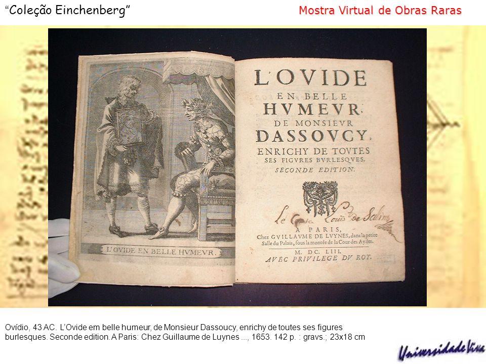 Mostra Virtual de Obras Raras Coleção Einchenberg Mostra Virtual de Obras Raras Ovídio, 43 AC.