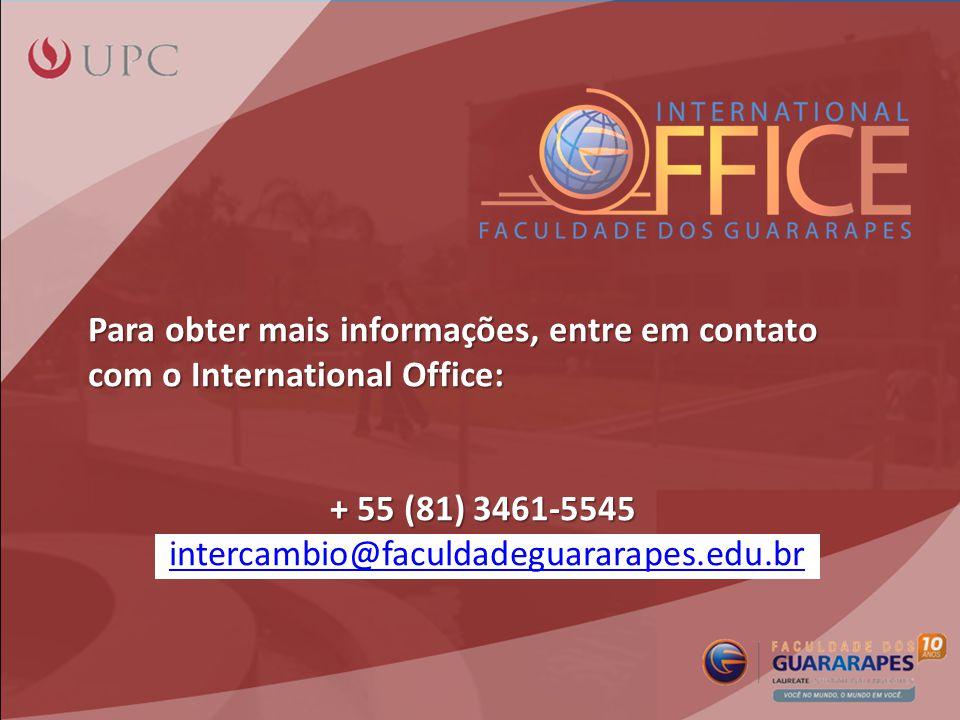 Para obter mais informações, entre em contato com o International Office: + 55 (81) 3461-5545 intercambio@faculdadeguararapes.edu.br