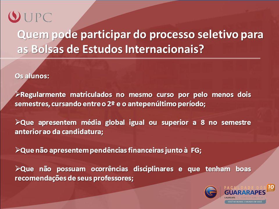 Quem pode participar do processo seletivo para as Bolsas de Estudos Internacionais.