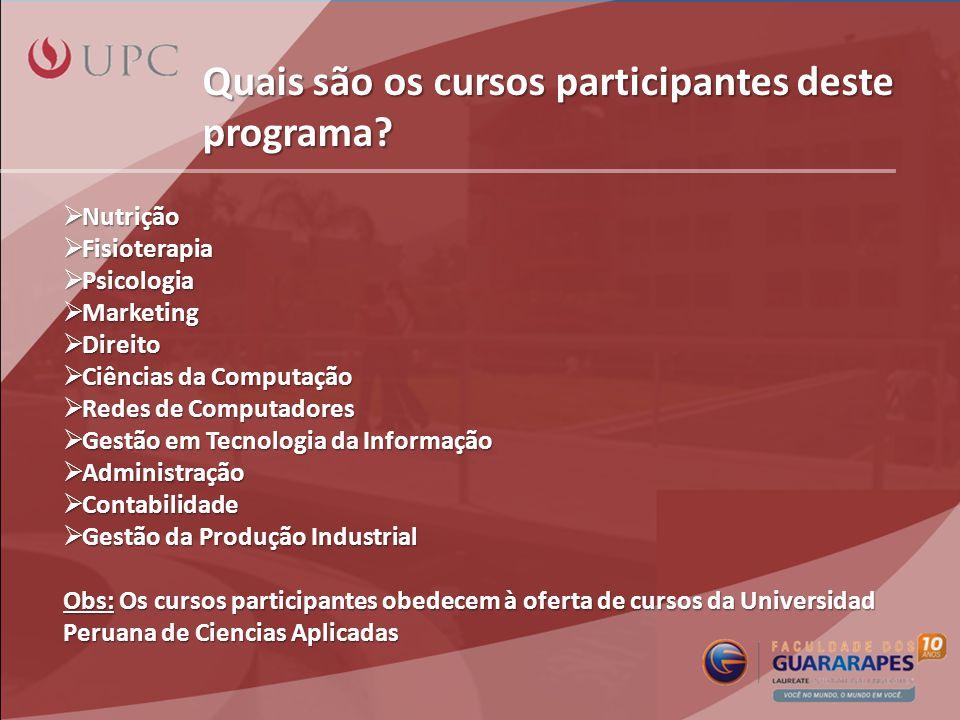 Quais são os cursos participantes deste programa.