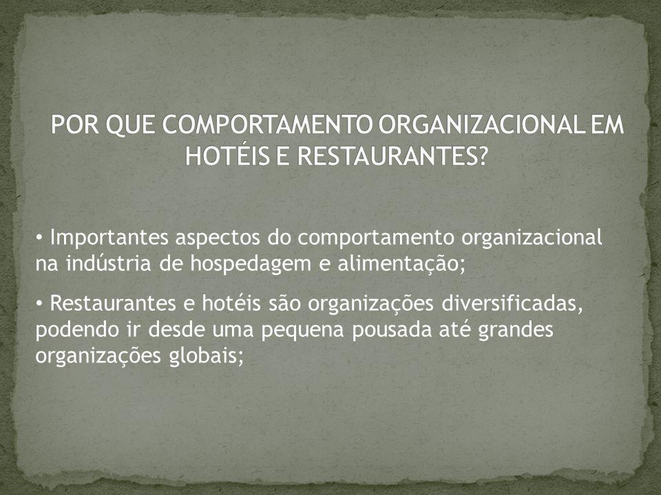 Importantes aspectos do comportamento organizacional na indústria de hospedagem e alimentação; Restaurantes e hotéis são organizações diversificadas,