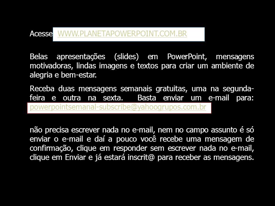 Texto e formatação: Tania Vernet Música: La vida es bella Fotos da internet regiver@yahoo.com.br