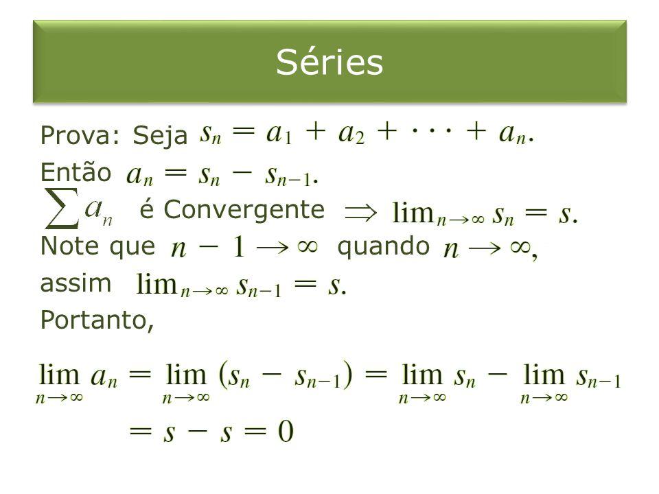 Exemplo 6 (b) A série é divergente porque ela é uma -série com