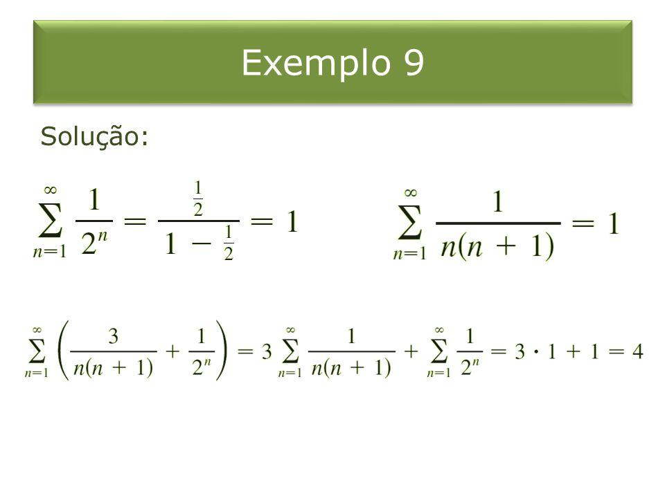 Exemplo 9 Se compararmos o Exemplo 8 com o Exemplo 9, veremos que a estimativa melhorada na fórmula pode ser muito melhor que a estimativa Para fazer um erro menor que tivemos que usar 32 termos no Exemplo 8, mas apenas dez termos no Exemplo 9.