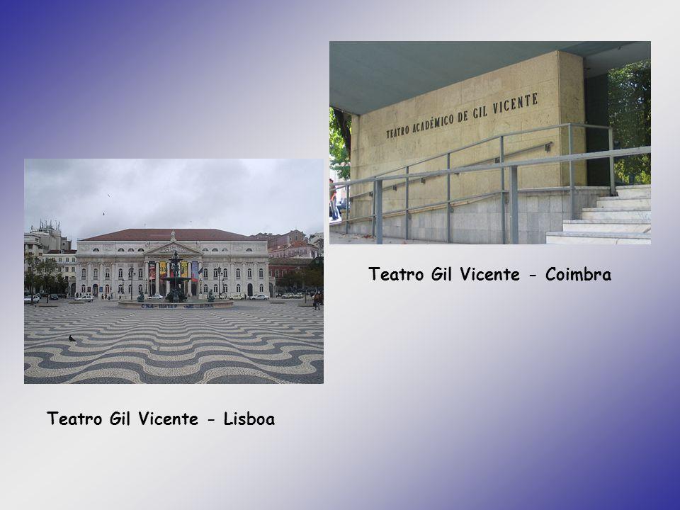 Teatro Gil Vicente - Lisboa Teatro Gil Vicente - Coimbra