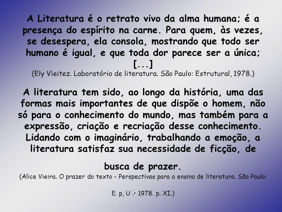 A Literatura é o retrato vivo da alma humana; é a presença do espírito na carne. Para quem, às vezes, se desespera, ela consola, mostrando que todo se