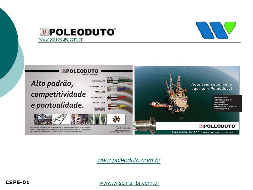 Clique para abrir o catálogo Drenos para Tanques Mangueiras e Tubos Eletro/Prensa cabos Conheça os catálogos Poleoduto CSPE-01 www.poleoduto.com.br